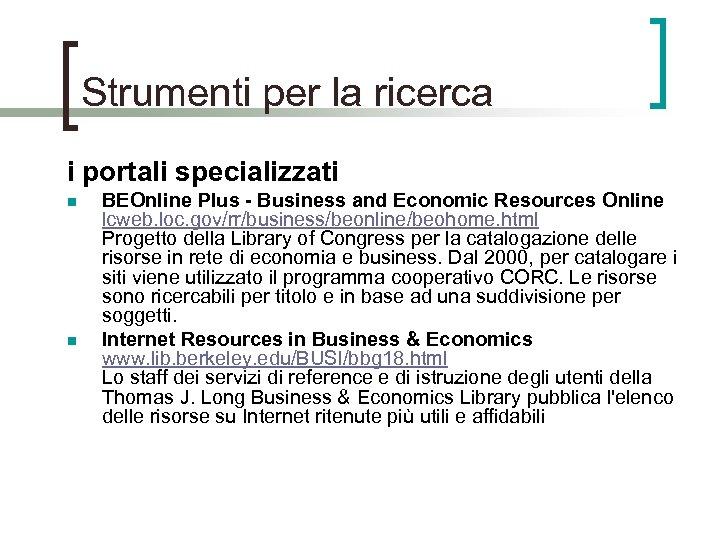 Strumenti per la ricerca i portali specializzati n n BEOnline Plus - Business and