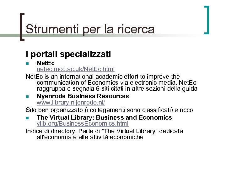 Strumenti per la ricerca i portali specializzati Net. Ec netec. mcc. ac. uk/Net. Ec.