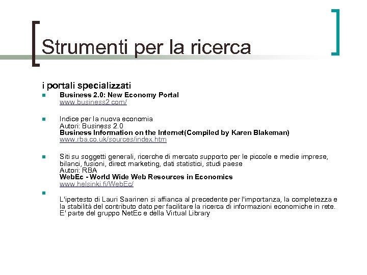 Strumenti per la ricerca i portali specializzati n Business 2. 0: New Economy Portal