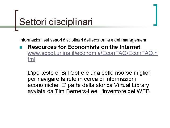 Settori disciplinari Informazioni sui settori disciplinari dell'economia e del management n Resources for Economists