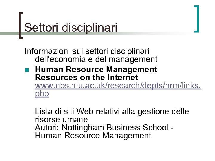 Settori disciplinari Informazioni sui settori disciplinari dell'economia e del management n Human Resource Management