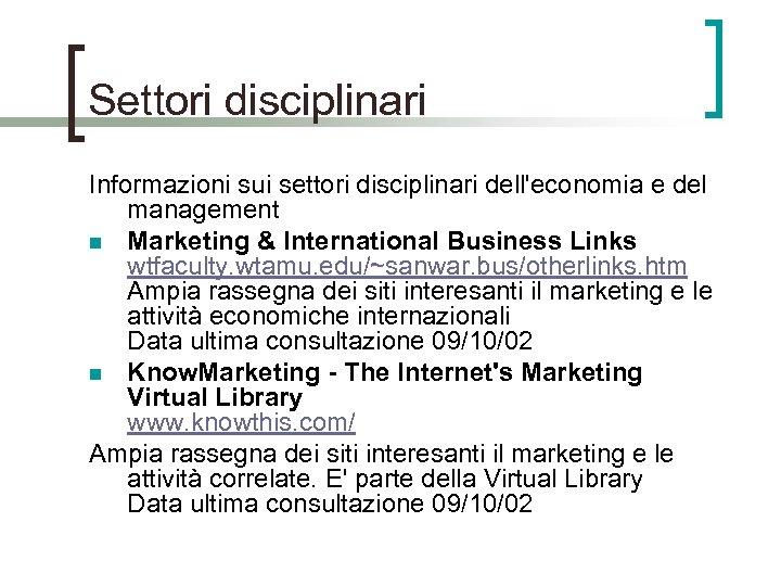 Settori disciplinari Informazioni sui settori disciplinari dell'economia e del management n Marketing & International
