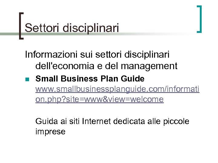 Settori disciplinari Informazioni sui settori disciplinari dell'economia e del management n Small Business Plan