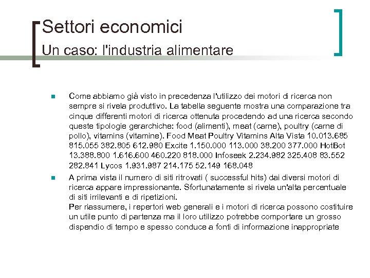 Settori economici Un caso: l'industria alimentare n n Come abbiamo già visto in precedenza