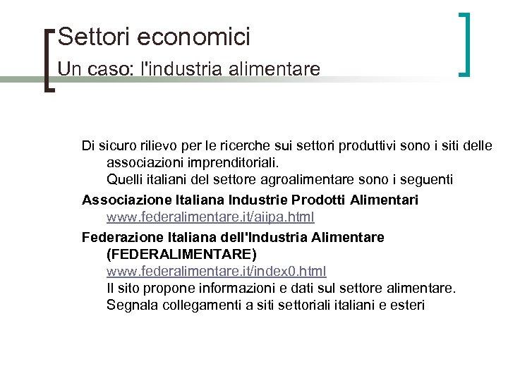 Settori economici Un caso: l'industria alimentare Di sicuro rilievo per le ricerche sui settori