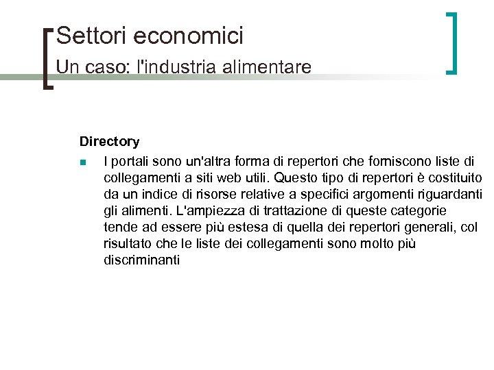 Settori economici Un caso: l'industria alimentare Directory n I portali sono un'altra forma di