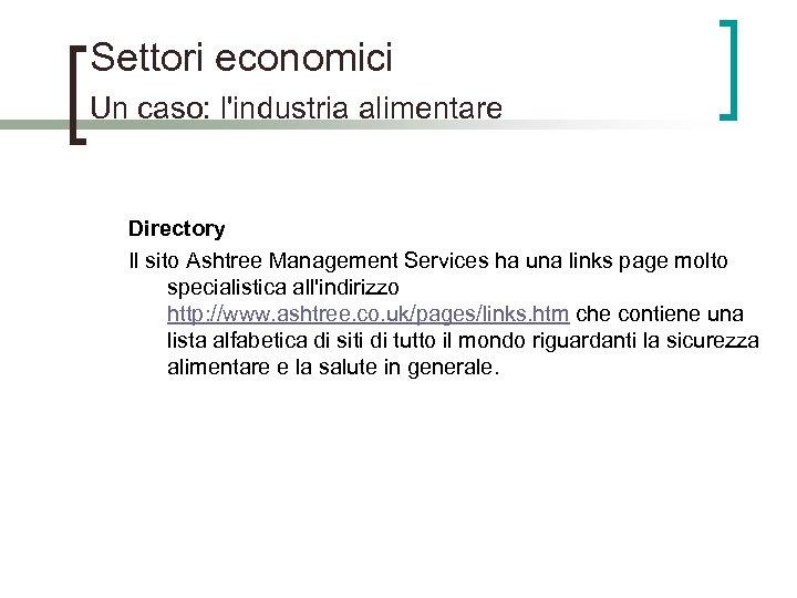 Settori economici Un caso: l'industria alimentare Directory Il sito Ashtree Management Services ha una