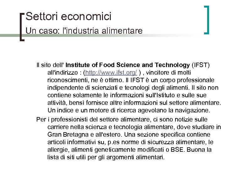 Settori economici Un caso: l'industria alimentare Il sito dell' Institute of Food Science and