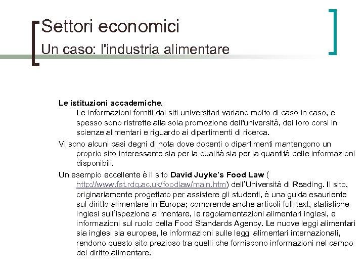 Settori economici Un caso: l'industria alimentare Le istituzioni accademiche. Le informazioni forniti dai siti