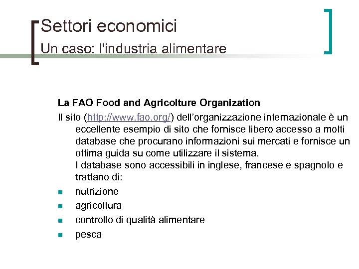Settori economici Un caso: l'industria alimentare La FAO Food and Agricolture Organization Il sito