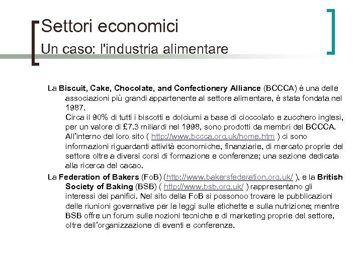 Settori economici Un caso: l'industria alimentare La Biscuit, Cake, Chocolate, and Confectionery Alliance (BCCCA)