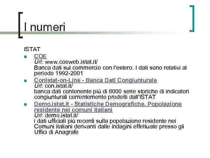 I numeri ISTAT n COE Url: www. coeweb. istat. it/ Banca dati sul commercio