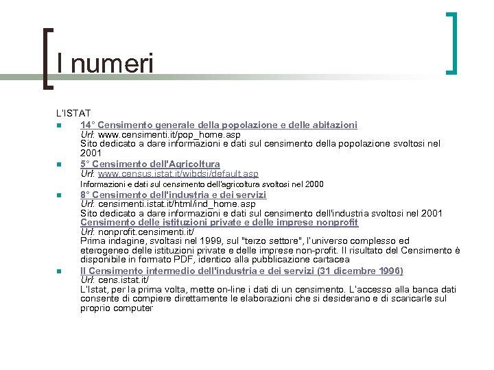 I numeri L'ISTAT n 14° Censimento generale della popolazione e delle abitazioni Url: www.