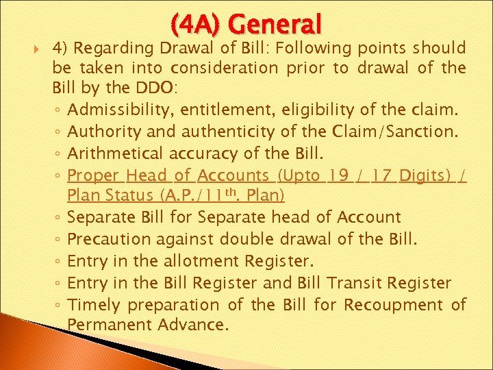 (4 A) General 4) Regarding Drawal of Bill: Following points should be taken