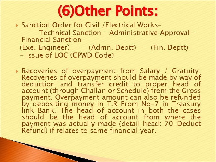 (6)Other Points: Sanction Order for Civil /Electrical Works– Technical Sanction – Administrative Approval –