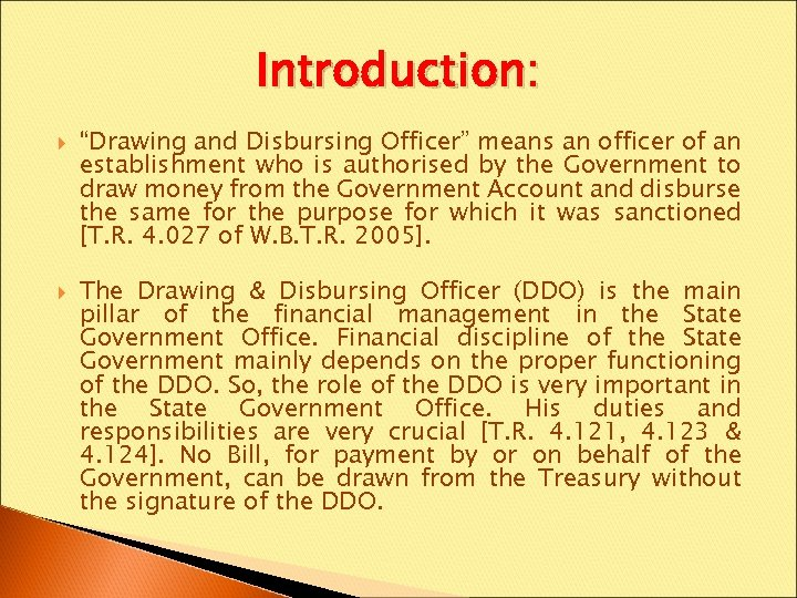 "Introduction: ""Drawing and Disbursing Officer"" means an officer of an establishment who is authorised"