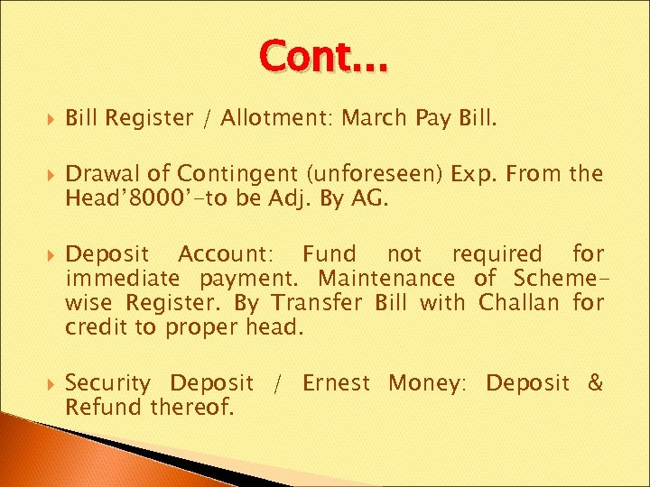 Cont… Bill Register / Allotment: March Pay Bill. Drawal of Contingent (unforeseen) Exp. From