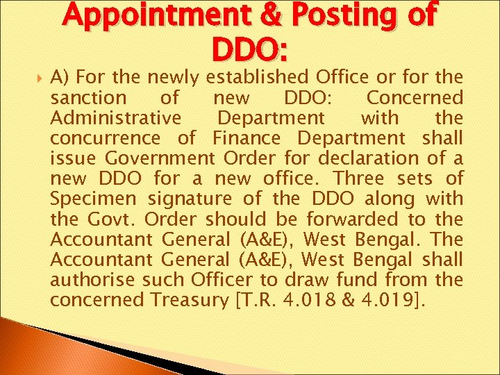 Appointment & Posting of DDO: A) For the newly established Office or for