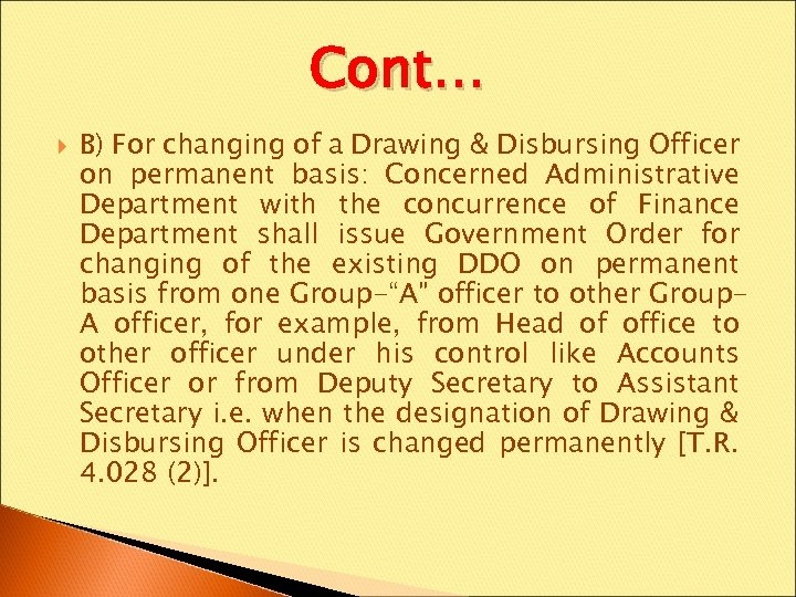 Cont… B) For changing of a Drawing & Disbursing Officer on permanent basis: Concerned