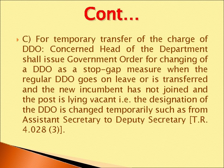 Cont… C) For temporary transfer of the charge of DDO: Concerned Head of the