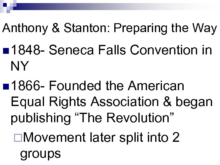 Anthony & Stanton: Preparing the Way n 1848 - Seneca Falls Convention in NY