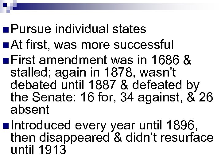 n Pursue individual states n At first, was more successful n First amendment was