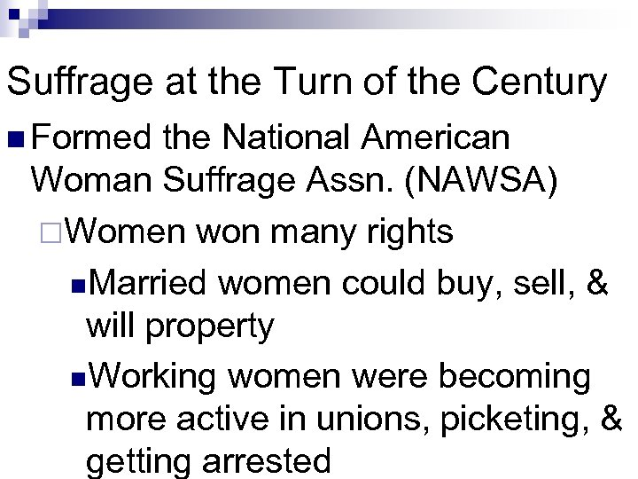 Suffrage at the Turn of the Century n Formed the National American Woman Suffrage