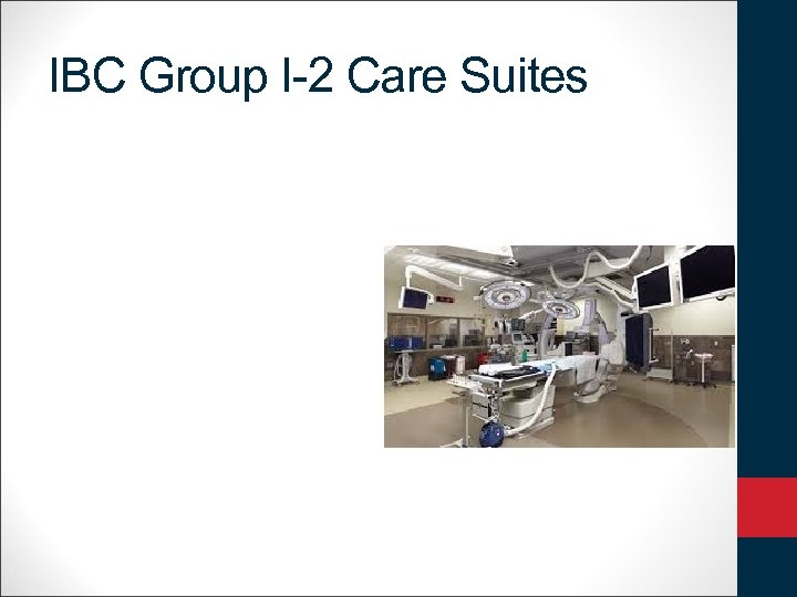 IBC Group I-2 Care Suites