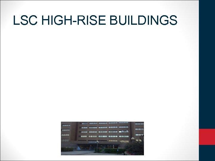 LSC HIGH-RISE BUILDINGS
