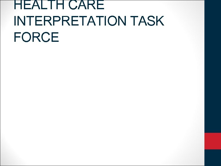 HEALTH CARE INTERPRETATION TASK FORCE