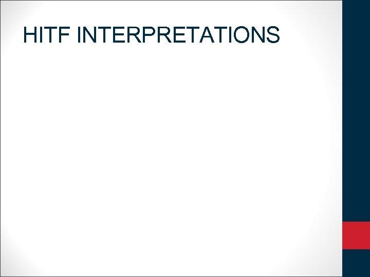 HITF INTERPRETATIONS