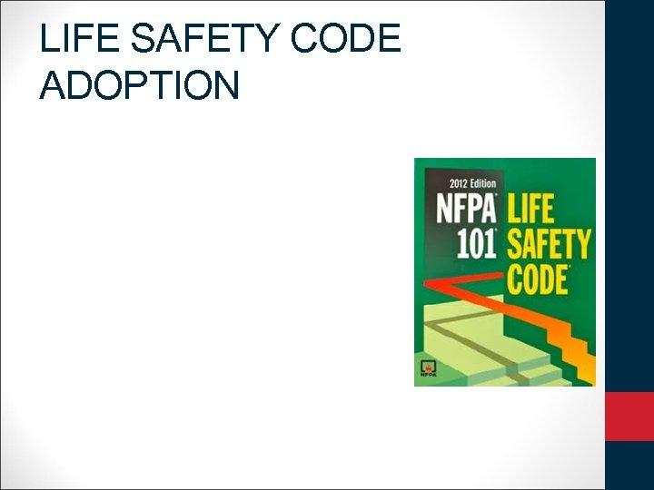 LIFE SAFETY CODE ADOPTION
