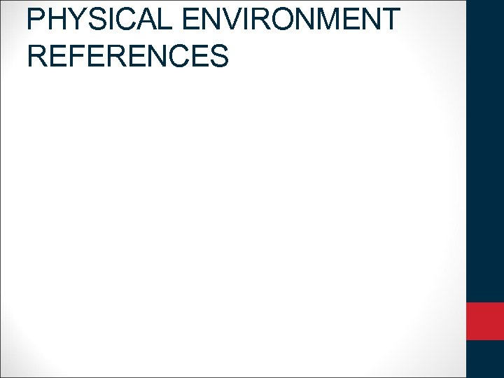 PHYSICAL ENVIRONMENT REFERENCES