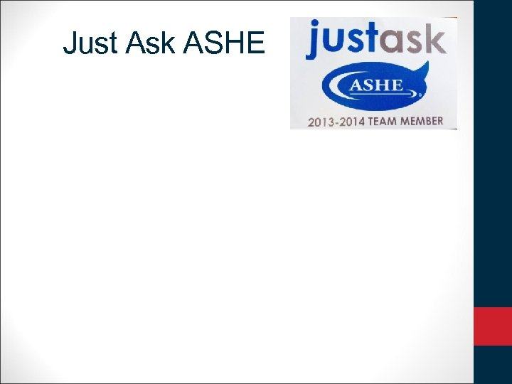 Just Ask ASHE