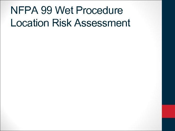 NFPA 99 Wet Procedure Location Risk Assessment
