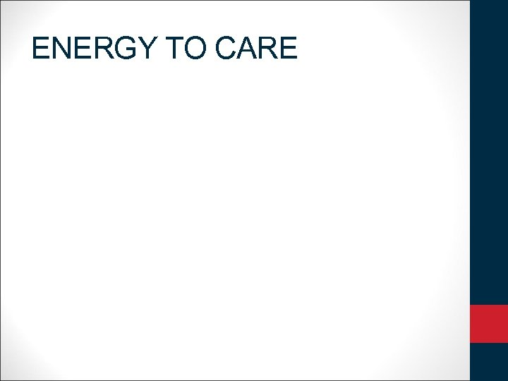 ENERGY TO CARE