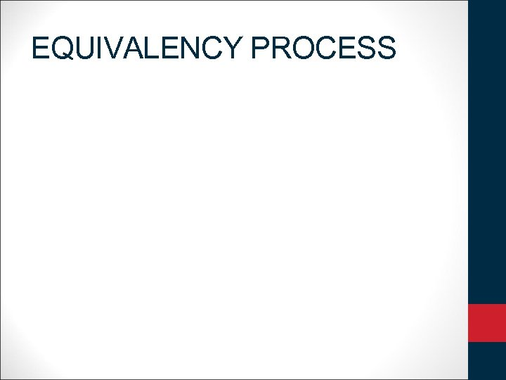 EQUIVALENCY PROCESS