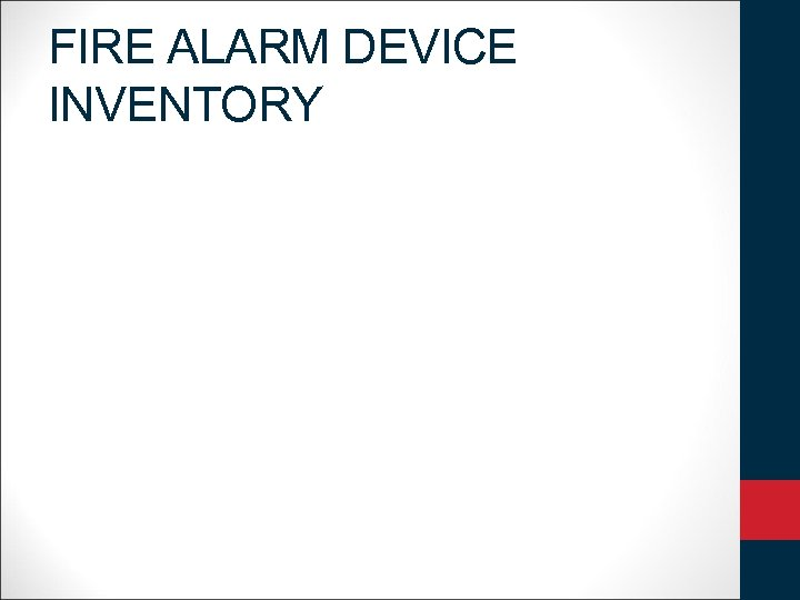 FIRE ALARM DEVICE INVENTORY