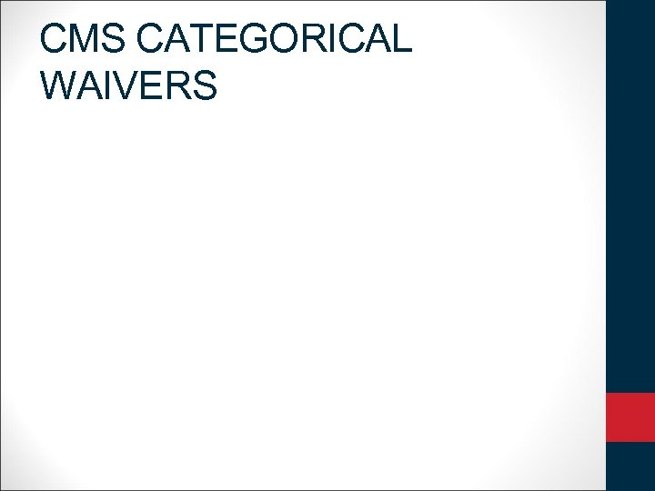 CMS CATEGORICAL WAIVERS