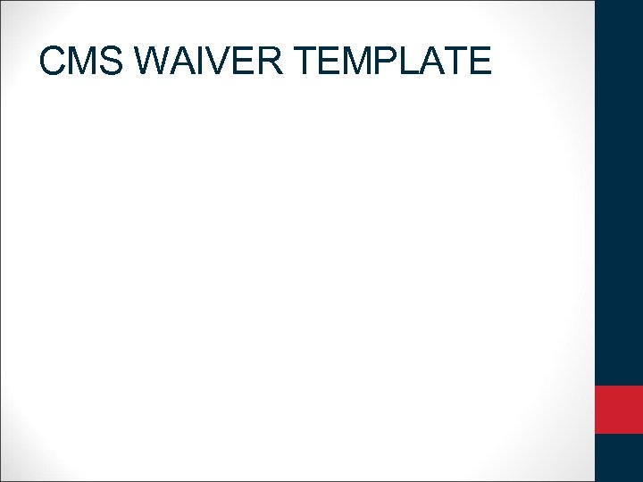 CMS WAIVER TEMPLATE