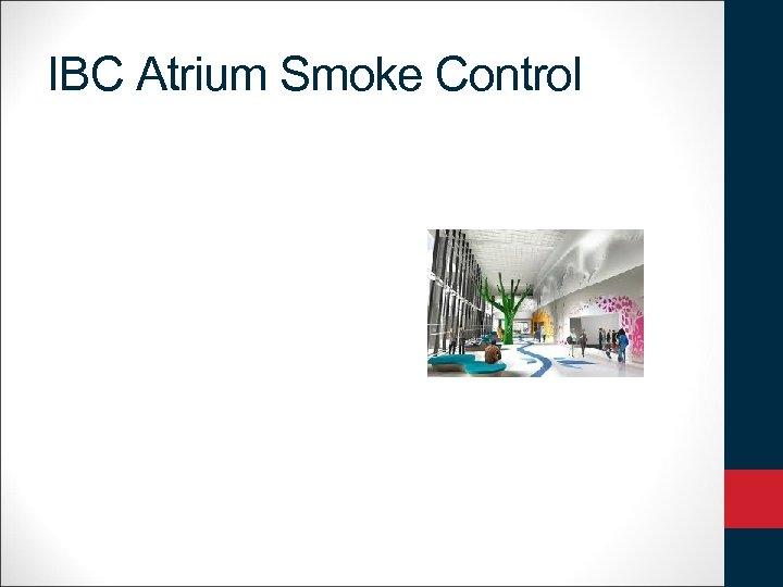 IBC Atrium Smoke Control