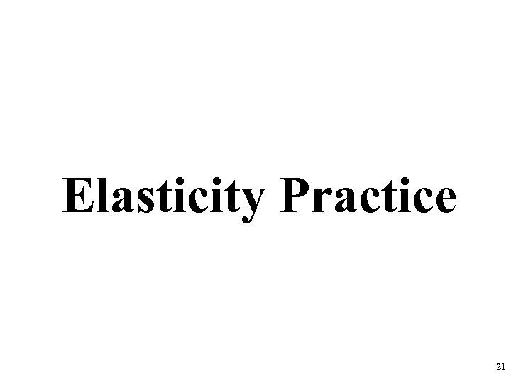Elasticity Practice 21