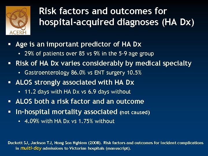 Risk factors and outcomes for hospital-acquired diagnoses (HA Dx) § Age is an important