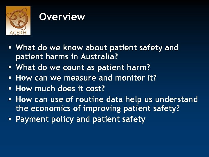 Overview § What do we know about patient safety and patient harms in Australia?
