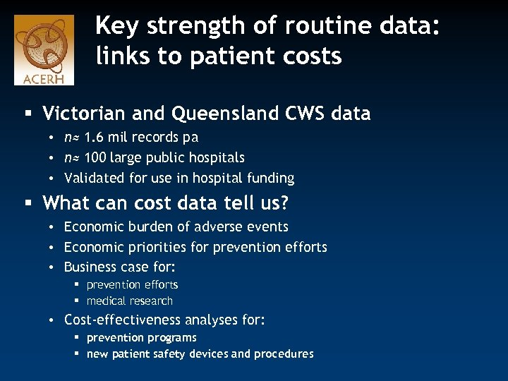 Key strength of routine data: links to patient costs § Victorian and Queensland CWS