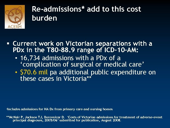 Re-admissions* add to this cost burden § Current work on Victorian separations with a