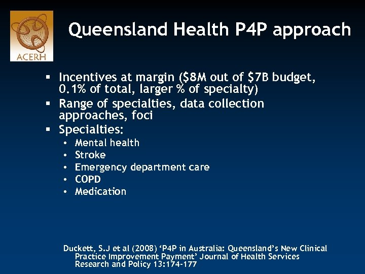 Queensland Health P 4 P approach § Incentives at margin ($8 M out of