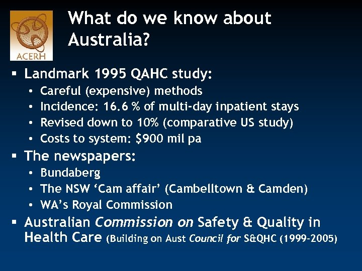 What do we know about Australia? § Landmark 1995 QAHC study: • • Careful