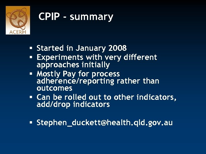 CPIP - summary § Started in January 2008 § Experiments with very different approaches