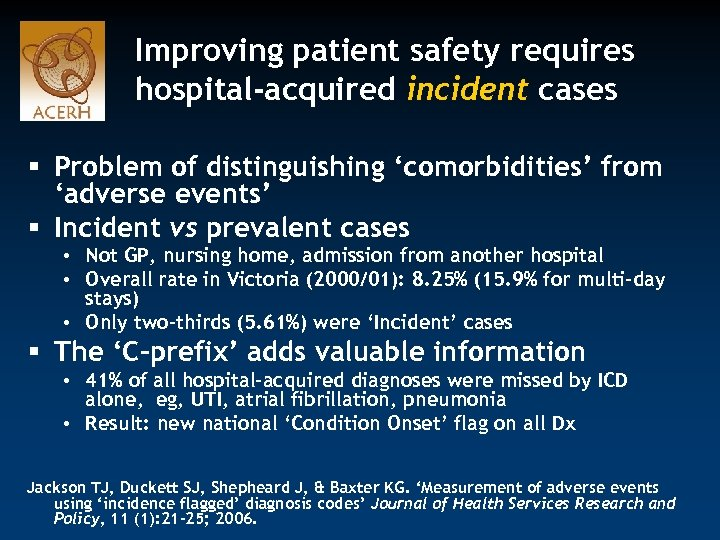 Improving patient safety requires hospital-acquired incident cases § Problem of distinguishing 'comorbidities' from 'adverse